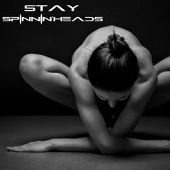 STAY - SPINNIN'HEADS