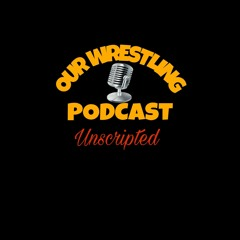 O.W.P. Unscripted Episode 3: Week Of 6/25/2021
