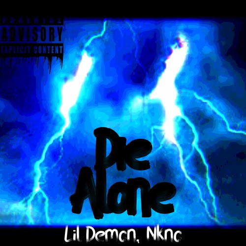 Die Alone (feat Nkno) (prod Malloy & Nkno Music)