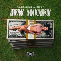 JEW MONEY (FT Iodine P)