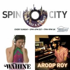 Wahine & Aroop Roy - Spin City 203