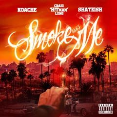 Craig 'H!Tman' Long - Smoke Wit Me (feat.Koache & Shateish)