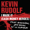 I Made It (Cash Money Heroes) [feat. Birdman, Jay Sean & Lil Wayne]