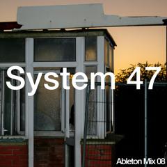System 47 - Mix 08