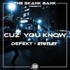 Download DEFEKT & STOYLEY - CUZ' YOU KNOW [FREE DOWNLOAD] Mp3