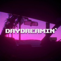 Daydreamin' (Slowed + Reverbed)
