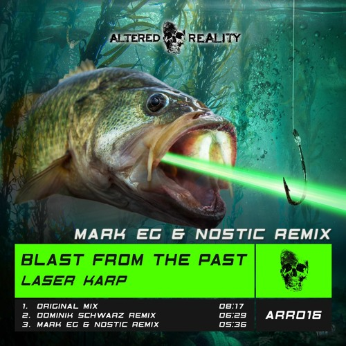 Blast From The Past - Laser Karp (Mark EG & Nostic Remix) OUT NOW!!!