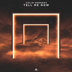 Colin Hennerz - Tell Me Now