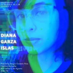 Episodio 6-Diana Garza Islas