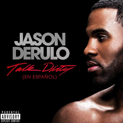 Talk Dirty (en Español) [feat. 2 Chainz]