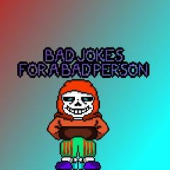 NeverSwapSwap - Bad Jokes For A Bad Person(NeverEnding Au)