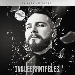 INQUEBRANTABLES por Daniel Habif