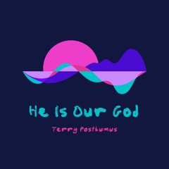 He Is Our God