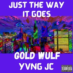 Just The Way It Goes Ft. Yvng JC (demo)