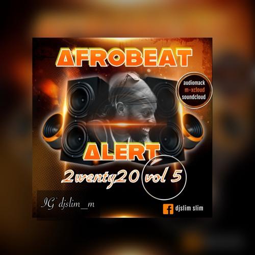 Afrobeat Alert 2wenty20 Vol 5
