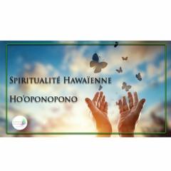 Spiritualité Hawaïenne - Ho'oponopono