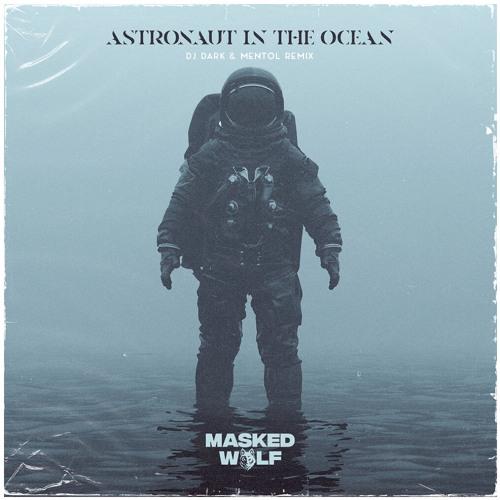 Masked Wolf - Astronaut In The Ocean (Dj Dark & Mentol Remix)