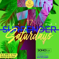 DJ El Nino Live From Surrender @ Soho Bar (7/17/21)