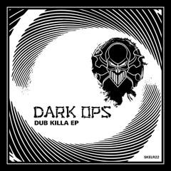 Dark Ops 'Dub Killa' [Skeleton Recordings]
