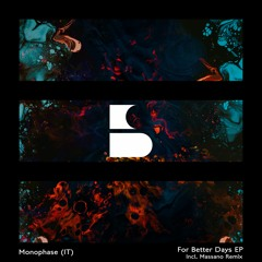 Monophase (IT) - For Better Days EP
