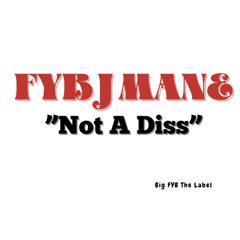 "FYB J Mane ""Not A Diss"""