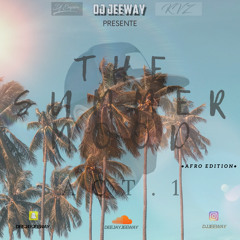 DJ JEEWAY - THE SUMMER MOOD - AFRO EDITION (ACT.1)