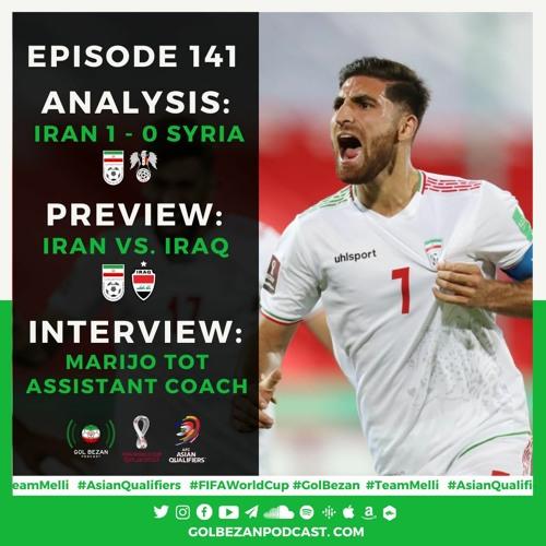 Analysis: Iran 1 - 0 Syria   Preview: Iran vs. Iraq   Interview: Marijo Tot