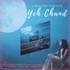 Yeh Chand (With Vocals)