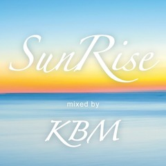 Chillin' with loosejoints Sunrise mix by KBM
