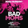 BAD MOMS by Nora McInerny
