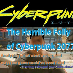 Analyzing the Folly Of Cyberpunk 2077 - --Where Did It Go So Wrong
