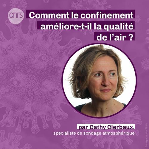 Comment le confinement améliore-t-il la qualité de l'air ? par Cathy Clerbaux