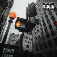 Tryna Play Me (Jay Kash x Hi-Deff x Jay Leray)