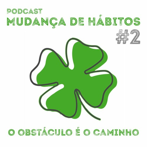 #2 - O Obstáculo É O Caminho