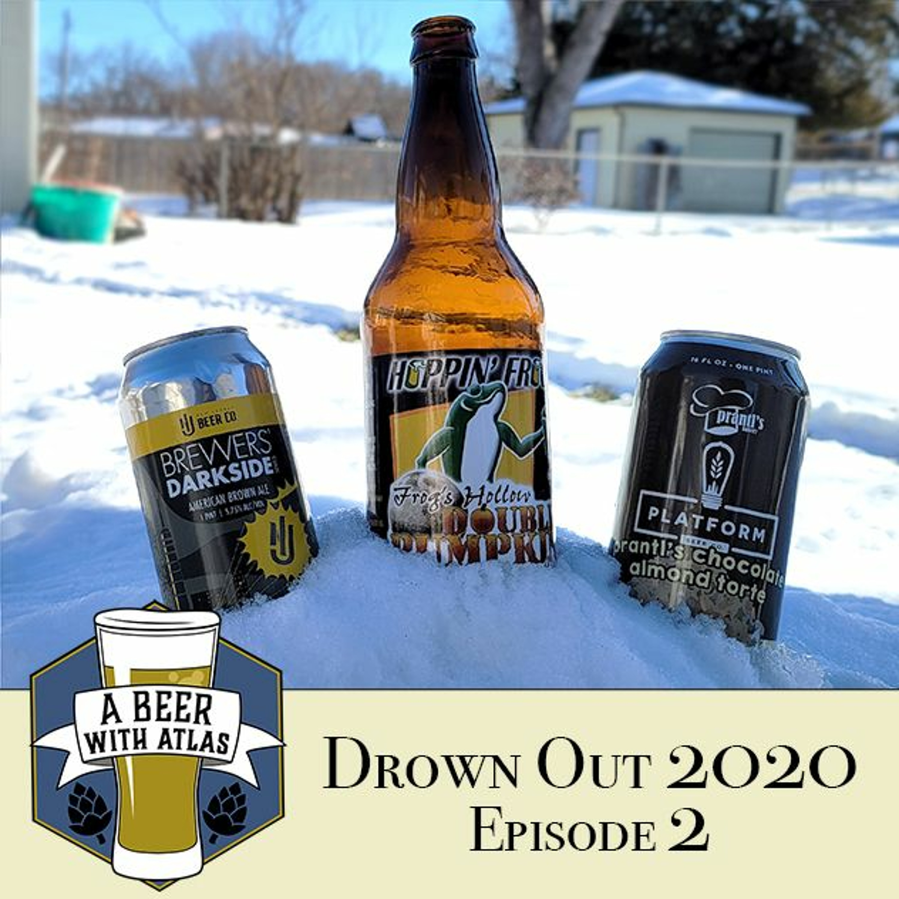 Drown Out 2020 - Ep 2 - Beer With Atlas 124 - the original travel nurse craft beer podcast