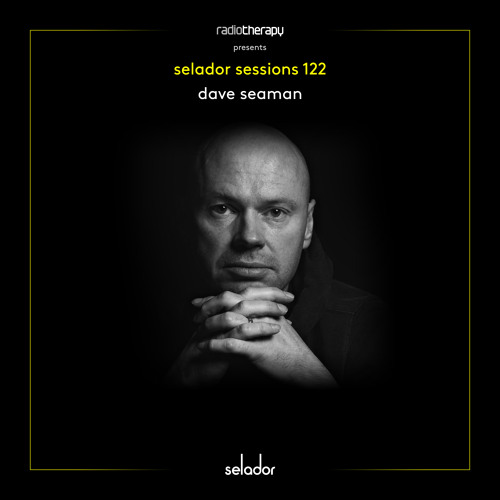 Selador Sessions 122 | Dave Seaman's Radio Therapy