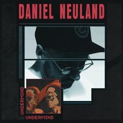 Undermind Podcast - Mix 36: Daniel Neuland
