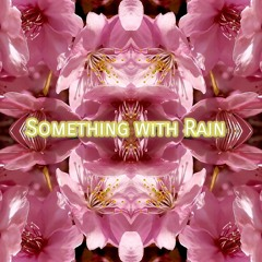 Something With Rain