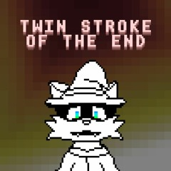 TWIN STROKE OF THE END