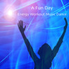 A Fun Day - Dance Energy Music