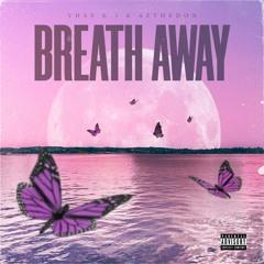 Breath Away Ft. AZTheDon