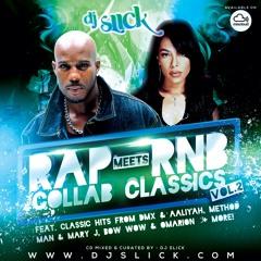 Rap Meets RnB Collab Classics - Vol 2 (Mixed By @DJSlickUK)