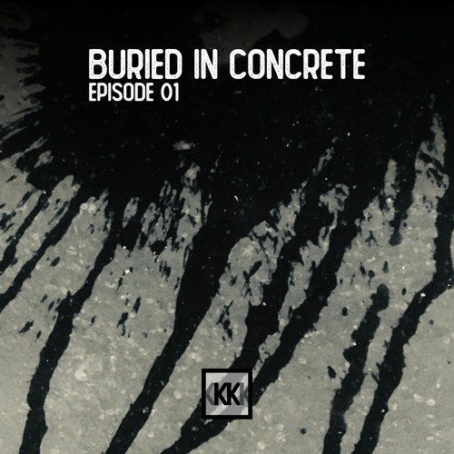 Buried In Concrete #1 (Post-Punk - Synth - Wave - EBM mixtape)