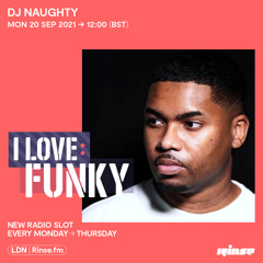 I Love: Funky - DJ Naughty (Exclusive Mix) - 20 September 2021
