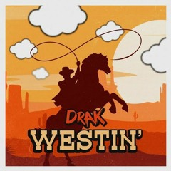 Westin' / Will Smith - Wild Wild West (Drak Bootleg)