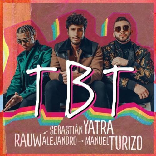 Sebastian Yatra, Rauw Alejandro, Manuel Turizo - TBT (Mula Deejay & Dj Nev Rmx)