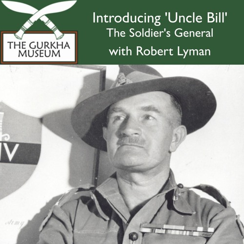 Introducing 'Uncle Bill' - The Soldier's General   Robert Lyman