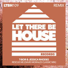 T-Bor, Jessica Rhodes - Rescue Me (David Morales Classic Mix) [Let There Be House Records]