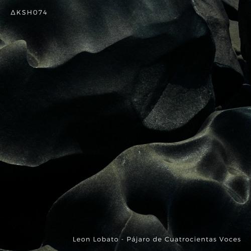 Leon Lobato - Pájaro De Cuatrocientas Voces