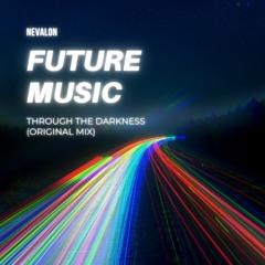 Through The Darkness (Original Mix) [Future House / Progressive House]
